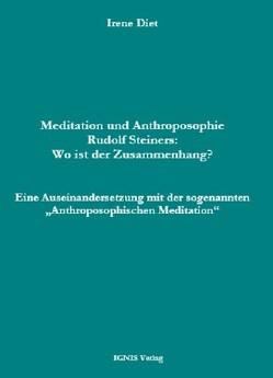 Meditation und Anthroposophie Rudolf Steiners: Wo ist der Zusammenhang? von Irene,  Diet