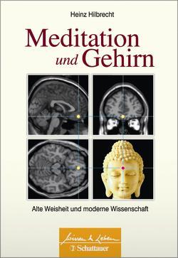 Meditation und Gehirn von Hilbrecht,  Heinz