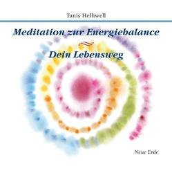 Meditation zur Energiebalance/ Dein Lebensweg von Helliwell,  Tanis