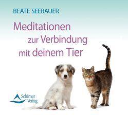 Meditation zur Verbindung mit deinem Tier von Seebauer,  Beate
