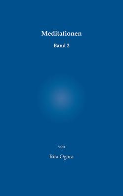 Meditationen von Ogara,  Rita