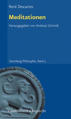 Meditationen von Descartes,  Rene, Schmidt,  Andreas