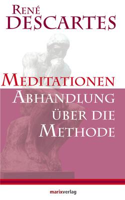 Meditationen / Abhandlung über die Methode von Descartes,  Rene, Schweizer,  Frank