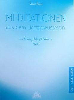 Meditationen aus dem Lichtbewusstsein von Horst,  Leonie