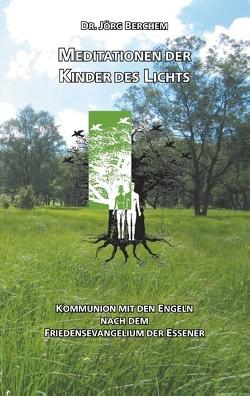 Meditationen der Kinder des Lichts von Berchem,  Jörg