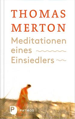 Meditationen eines Einsiedlers von Merton,  Thomas