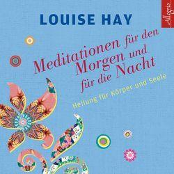 Meditationen für den Morgen und für die Nacht von Comtesse,  Rahel, Görden,  Thomas, Hay,  Louise