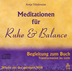 Meditationen für Ruhe & Balance von Tittelmeier,  Antje