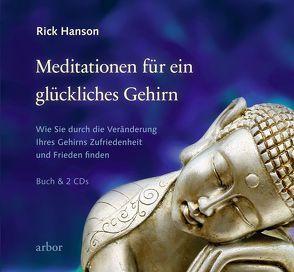 Meditationen für ein glückliches Gehirn von Hanson,  Rick, Kauschke,  Mike, Valentin,  Lienhard