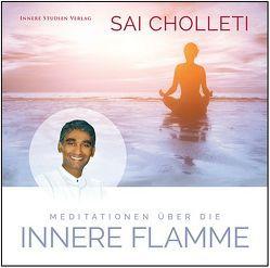 Meditationen über die Innere Flamme von Cholleti,  Master Sai