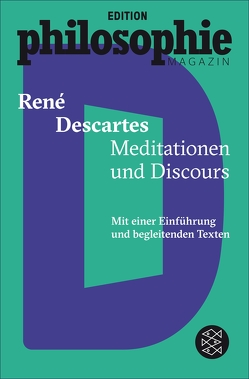 Meditationen und Discours von Descartes,  Rene