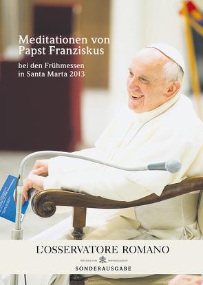 Meditationen von Papst Franziskus von Franziskus (Papst)