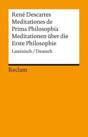 Meditationes de Prima Philosophia /Meditationen über die Erste Philosophie von Descartes,  Rene, Schmidt,  G