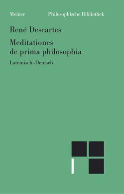 Meditationes de prima philosophia /Meditationen über die Grundlagen der Philosophie von Descartes,  Rene, Wohlers,  Christian