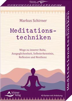 Meditationstechniken – Wege zu innerer Ruhe, Selbsterkenntnis und Erleuchtung von Schirner,  Markus