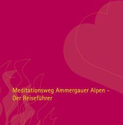 Meditationsweg Ammergauer Alpen von Agreiter,  Mechtild, Hipp,  Andrea, Huber,  Otto, Karpf,  Siegfried, Parucha,  Norbert, Unseld,  Thorsten