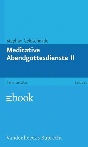 Meditative Abendgottesdienste, Teil 2 von Goldschmidt,  Stephan