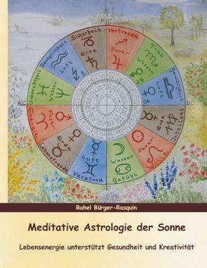 Meditative Astrologie der Sonne von Bürger-Rasquin,  Rahel