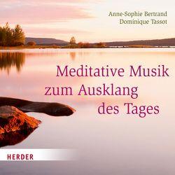 Meditative Musik zum Ausklang des Tages von Bertrand,  Anne-Sophie, Tassot,  Dominique