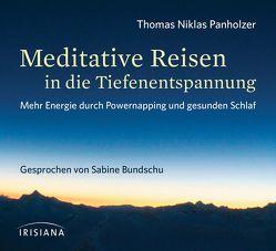 Meditative Reisen in die Tiefenentspannung CD von Bundschu,  Sabine, Panholzer,  Thomas Niklas