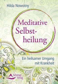 Meditative Selbstheilung von Nowotny,  Hilda