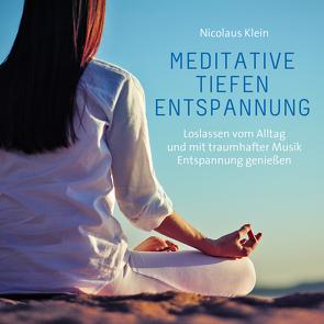 Meditative Tiefenentspannung von Klein,  Nicolaus