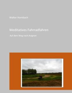 Meditatives Fahrradfahren von Hornbach,  Walter