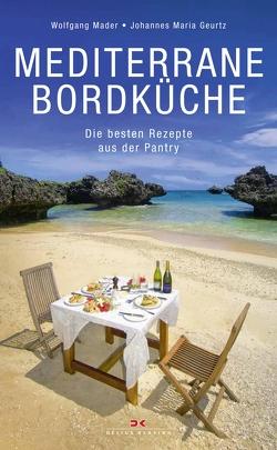 Mediterrane Bordküche von Geurtz,  Johannes Maria, Mader,  Wolfgang
