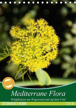 Mediterrane Flora (Tischkalender 2018 DIN A5 hoch) von Schmitt,  Georg