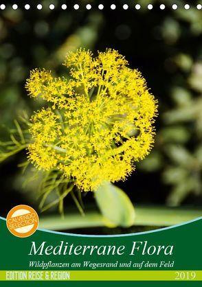 Mediterrane Flora (Tischkalender 2019 DIN A5 hoch) von Schmitt,  Georg