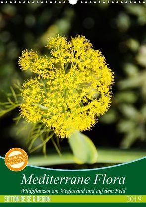 Mediterrane Flora (Wandkalender 2019 DIN A3 hoch) von Schmitt,  Georg