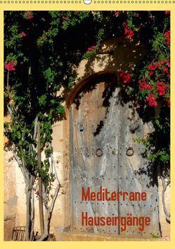 Mediterrane Hauseingänge (Wandkalender 2019 DIN A2 hoch) von Dürr,  Brigitte