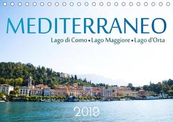 Mediterraneo – Lago di Como, Lago Maggiore, Lago d'Orta (Tischkalender 2019 DIN A5 quer) von Stützle,  Michael