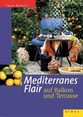 Mediterranes Flair auf Balkon und Terrasse von Ratsch,  Tanja