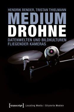 Medium Drohne von Bender,  Hendrik, Thielmann,  Tristan