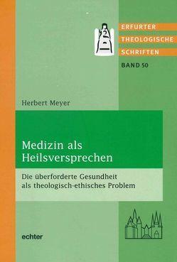 Medizin als Heilsversprechen von Meyer,  Herbert