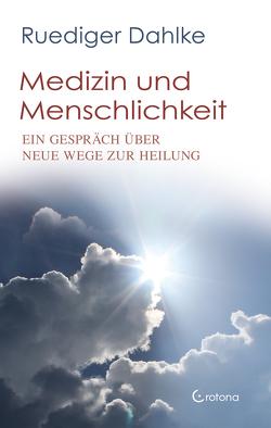 Medizin und Menschlichkeit von Dahlke,  Ruediger