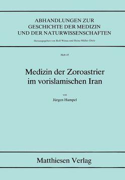 Medizin der Zoroastrier im vorislamischen Iran von Hampel,  Jürgen