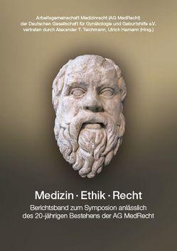 Medizin, Ethik, Recht. von Hamann,  Ulrich, Teichmann,  Alexander T.