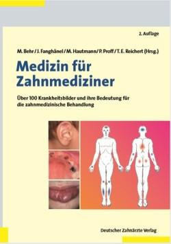 Medizin für Zahnmediziner von Behr,  M., Fanghänel,  J., Hautmann,  M., Proff,  P., Reichert,  T.E.