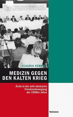 Medizin gegen den Kalten Krieg von Kemper,  Claudia