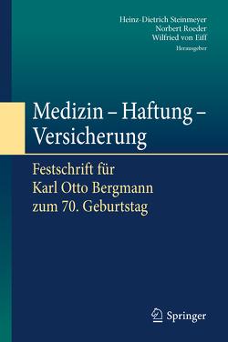 Medizin – Haftung – Versicherung von Roeder,  Norbert, Steinmeyer,  Heinz-Dietrich, von Eiff,  Wilfried