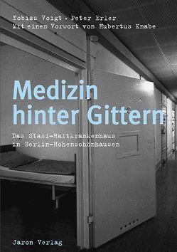 Medizin hinter Gittern von Erler,  Peter, Knabe,  Hubertus P, Voigt,  Tobias