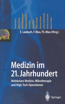 Medizin im 21. Jahrhundert von Laubach,  E., Mau,  T.