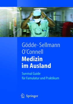 Medizin im Ausland von Gödde,  Daniel, O'Connell,  Chris, Sellmann,  Timur