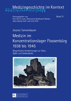 Medizin im Konzentrationslager Flossenbürg 1938 bis 1945 von Tannenbaum,  Jessica