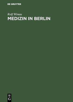 Medizin in Berlin von Diepgen,  Eberhard, Winau,  Rolf
