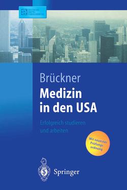 Medizin in den USA von Brückner,  C., Brückner,  Carsten