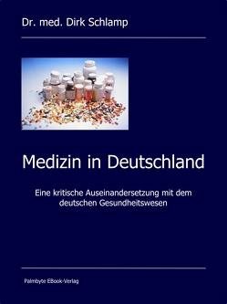 Medizin in Deutschland von Schlamp,  Dirk