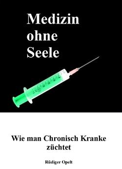 Medizin ohne Seele von Opelt,  Rüdiger